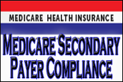 Medicare Secondary Payer Compliance: Today, Tomorrow And Beyond