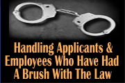 What To Do When Applicants Or Employees Have A Criminal History
