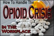 Opioid Crisis In The Workplace