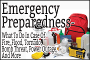 Emergency Preparedness � What To Do In Case Of Fire, Flood, Tornado, Bomb Threat, Power Outage, And More