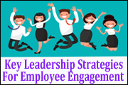 Key Leadership Strategies For Employee Engagement