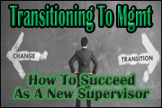 Transitioning To Management: How To Succeed As A New Supervisor