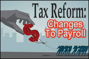 Tax Reform: Changes To Payroll