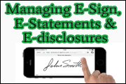 Managing E-Sign, E-Statements, And E-Disclosures