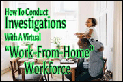 Conducting HR Investigations Involving A Virtual Workforce
