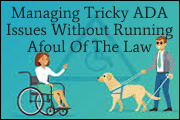 Managing Tricky ADA Accommodation Issues Without Running Afoul Of The Law