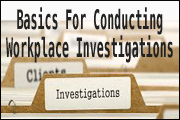 HR Investigations 101: The Basics For How To Conduct Workplace Investigations