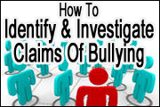 How To Identify And Investigate Claims Of Bullying