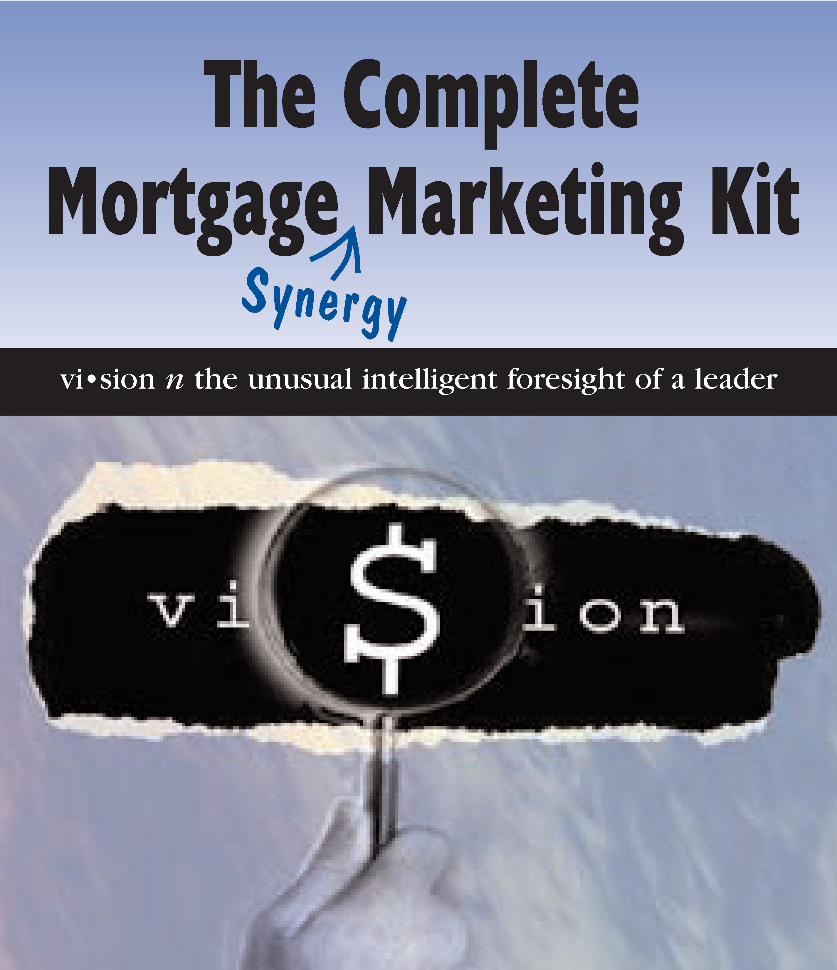 The Complete Mortgage Marketing Kit