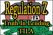 Regulation Z: Truth in Lending (TILA)