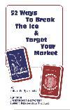 52 Ways to Break the Ice & Target Your Market