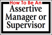 How To Be An Assertive Manager Or Supervisor