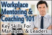 Workplace Mentoring And Coaching 101: Key Skills For Managers And Leaders