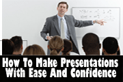 How To Deliver Presentations With Ease And Confidence