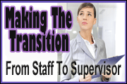 Making the Transition from Staff to Supervisor