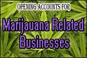 Opening Accounts for Marijuana Related Businesses
