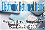 electronic-returned-items-meeting-error-resolution-requirements-and-combating-fraud