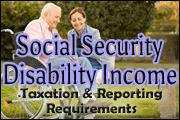 social-security-disability-income-taxation-and-reporting-requirements