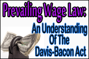 Prevailing Wage Law: An Understanding of the Davis-Bacon Act