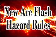 New Arc Flash Hazard Rules