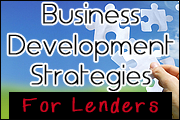 Business Development Strategies for Lenders