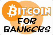Bitcoin for Bankers