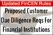alert-financial-crimes-enforcement-network-proposed-customer-due-diligence-requirements-for-financial-institutions