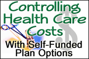 Controlling Health Care Costs With Self-Funded Plan Options