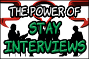 The Power Of Stay Interviews