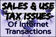 Sales & Use Tax Issues Of Internet Transactions