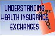 Exchanges: The Future of Health Insurance