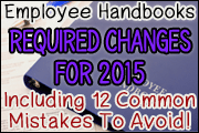 Employee Handbooks: Required Changes for 2015 And The 12 Most Common Mistakes