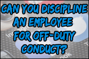 Employee Discipline for Conduct Outside of Work