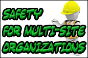 Safety Success For Multi-Site Organizations