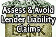 Don't Let Borrowers Turn the Tables: Assessing and Avoiding Lender Liability Claims