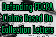 defending-fdcpa-claims-based-on-collection-letters