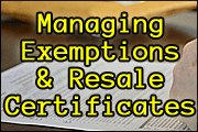 Managing Exemptions and Resale Certificates