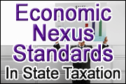 Economic Nexus Standards in State Taxation
