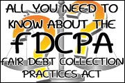 All You Need To Know About The Fair Debt Collection Practices Act - But Didn't Know to Ask