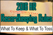 2016 HR Recordkeeping Rules: Compliance Best Practices For What To Keep And What To Toss