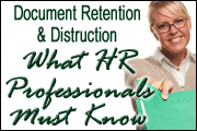Document Retention And Destruction: What Human Resource Professionals Must Know