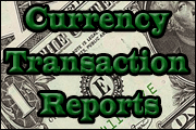 Currency Transaction Reports