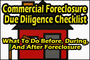 Commercial Foreclosure Due Diligence Checklist: What To Do Before, During, And After Foreclosure