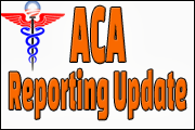 New ACA Reporting Updates: Latest Best Practices For Tracking, Filing, And Ensuring Accurate Records Completion