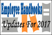 Employee Handbook Updates for 2017: How To Ensure Legal Compliance And Avoid Liability