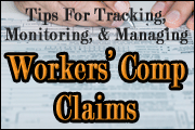 Tips For Tracking, Monitoring, And Managing Your Workers' Comp Claims