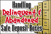 Sixty (60) Critical Steps For Handling Delinquent And Abandoned Safe Deposit Boxes