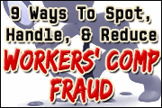 9 Ways To Spot, Handle, and Reduce Workers' Comp Fraud