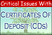 Critical Issues on Certificates of Deposit (CDs)