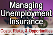 Managing Unemployment Insurance Costs, Risks, and Opportunities